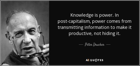 quote-knowledge-is-power-in-post-capitalism-power-comes-from-transmitting-information-to-make-peter-drucker-57-54-59